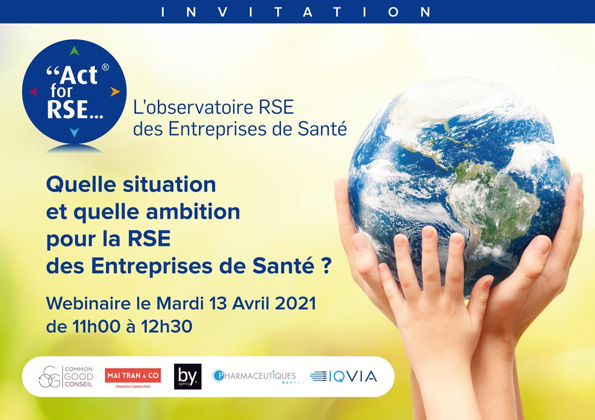 Webinaire Act for RSE - Mardi 13 avril 2021 - La RSE des Entreprises de Santé